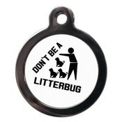 PS Pet Tags - Don't Be A Litterbug Pet ID Tag