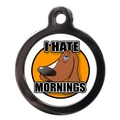 I Hate Mornings Dog ID Tag