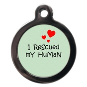 PS Pet Tags - I Rescued My Human Pet ID Tag
