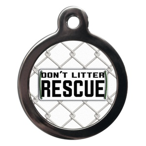 Don't Litter, Rescue Pet ID Tag