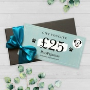 PetsPyjamas - £25 Product Gift Voucher by Email