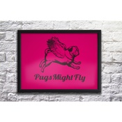 Pugs Might Fly - Handmade Poster - Neon Pink