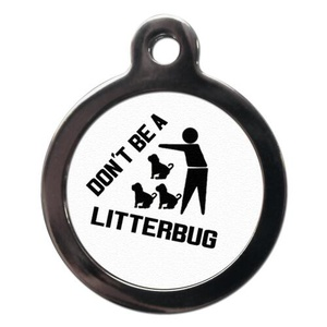 Don't Be A Litterbug Pet ID Tag