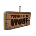 You Had Me at Woof Pet Sign 2