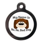 PS Pet Tags - My Name Is No, No Bad Dog Pet ID Tag