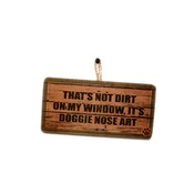 Signoodles - That's Not Dirt on My Window...' Pet Owner Sign