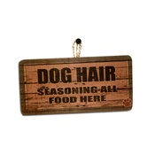 Signoodles - Dog Hair Seasoning All Food Here' Dog Owner Sign