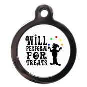 PS Pet Tags - Will Perform For Treats Pet ID Tag