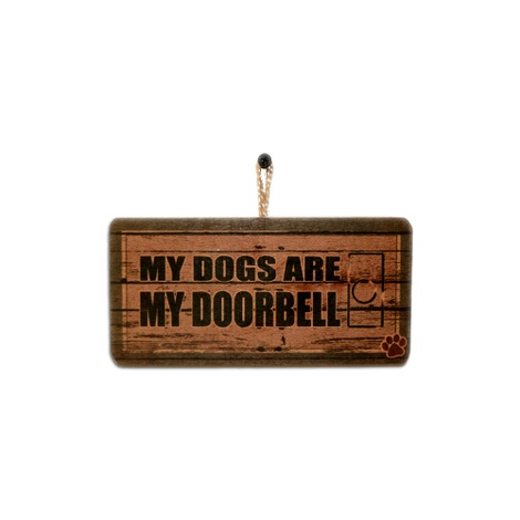 My Dogs Are My Doorbell' Pet Owner Sign