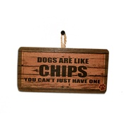 Signoodles - Dogs Are Like Chips...Pet Sign