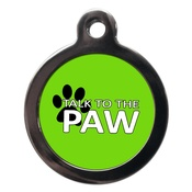 PS Pet Tags - Talk To The Paw Dog ID Tag