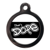PS Pet Tags - That's Dope Dog ID Tag
