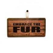Signoodles - Embrace the Fur Pet Sign