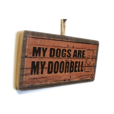 My Dogs Are My Doorbell' Pet Owner Sign 2