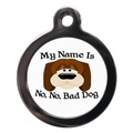 My Name Is No, No Bad Dog Pet ID Tag