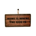 Home is Where the Dog Is Pet Sign