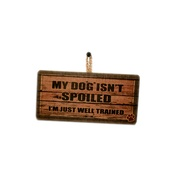 Signoodles - My Dog Isn't Spoiled...Pet Sign