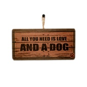 Signoodles - All You Need is Love...and a Dog' Dog Owner Sign