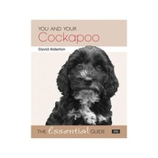 Hubble & Hattie - You and Your Cockapoo: The Essential Guide