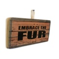 Embrace the Fur Pet Sign 2