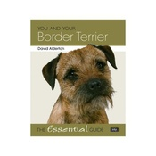 Hubble & Hattie - You and Your Border Terrier: The Essential Guide